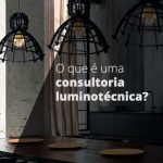 O que é uma consultoria luminotécnica?