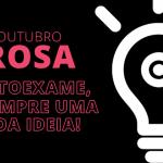Outubro Rosa: autoexame é sempre uma boa ideia!